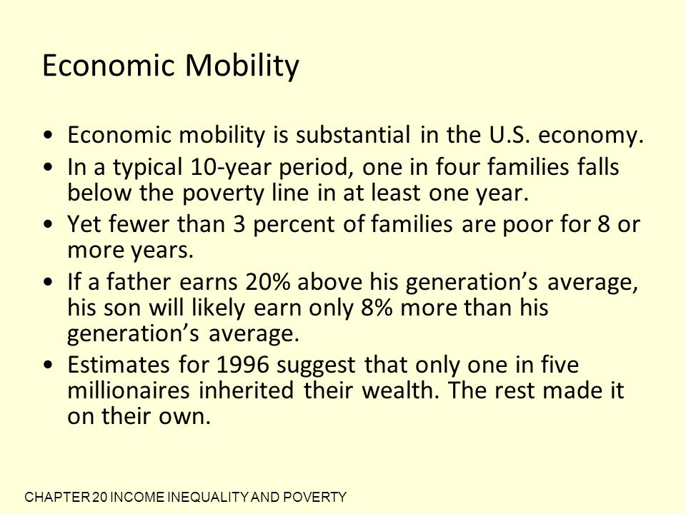 Economic Mobility Economic mobility is substantial in the U.S. economy.