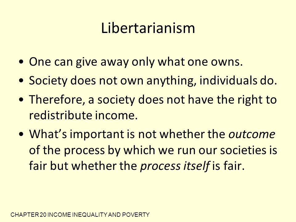 Libertarianism One can give away only what one owns.