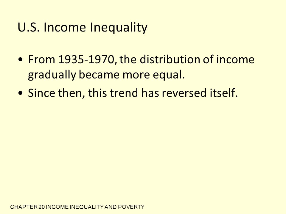 U.S. Income Inequality From 1935-1970, the distribution of income gradually became more equal. Since then, this trend has reversed itself.
