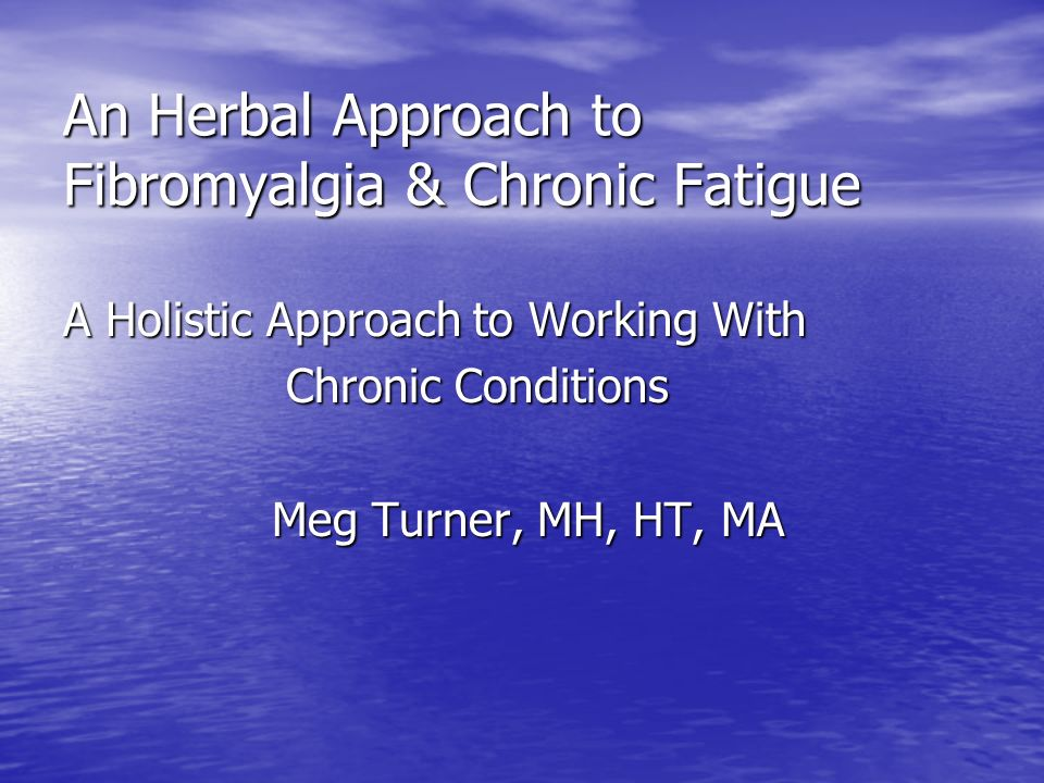 An Herbal Approach to Fibromyalgia & Chronic Fatigue