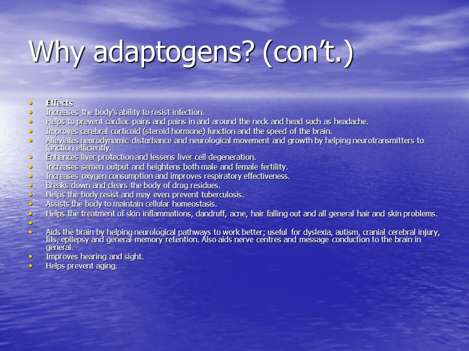 Why adaptogens (con't.)