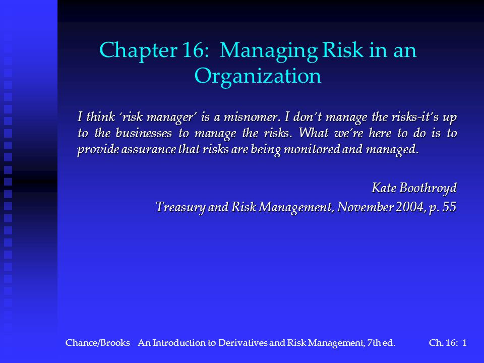 Chapter 16: Managing Risk in an Organization