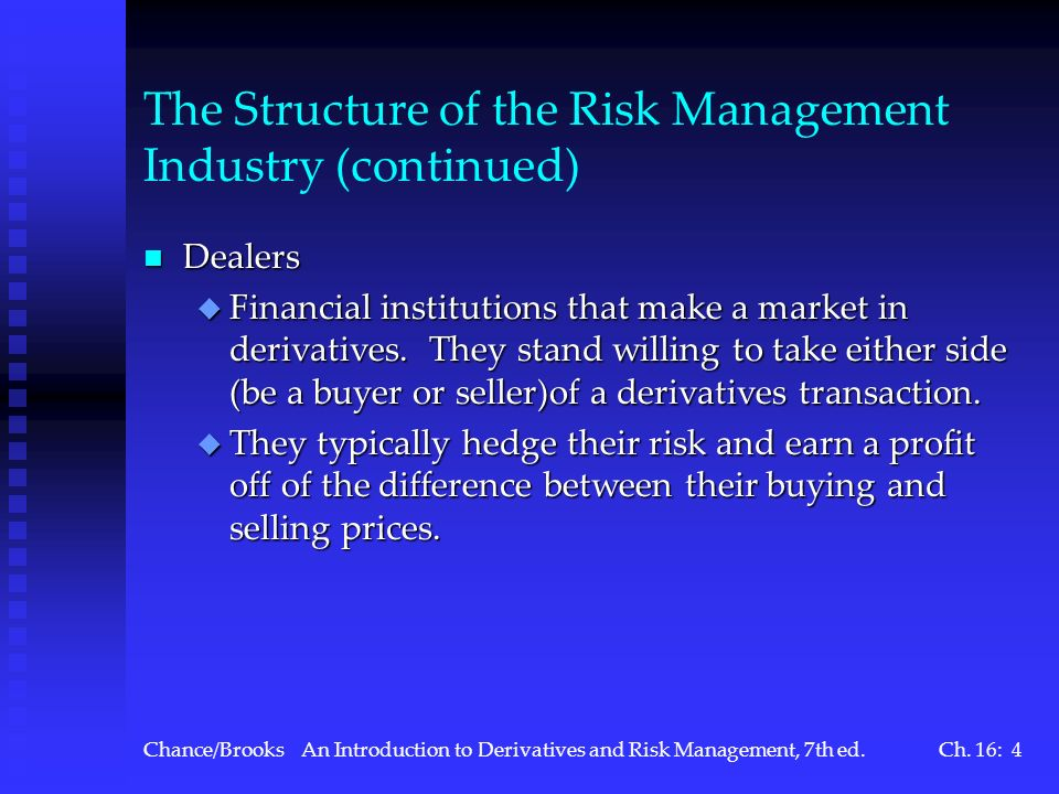 The Structure of the Risk Management Industry (continued)