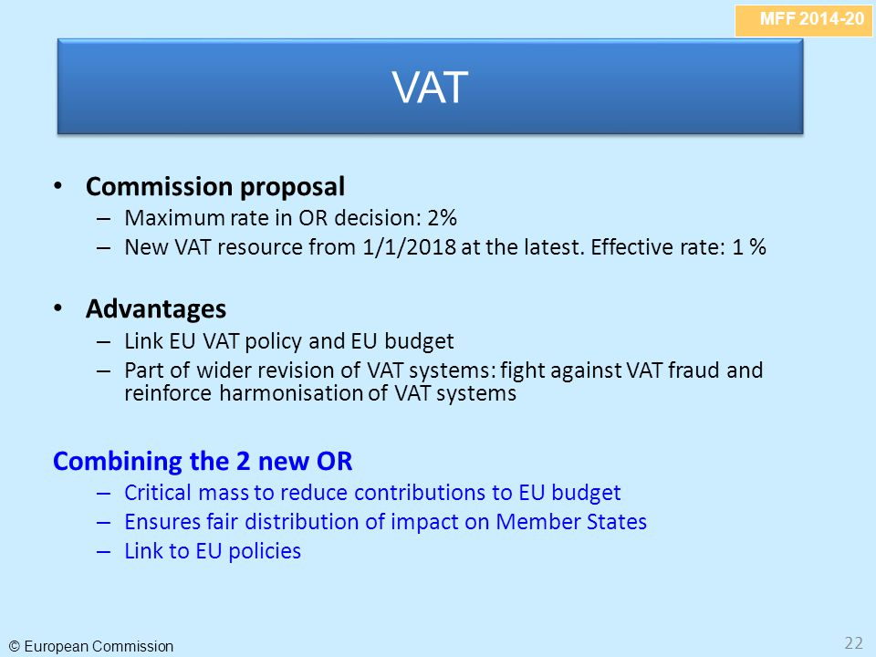 VAT Commission proposal Advantages Combining the 2 new OR