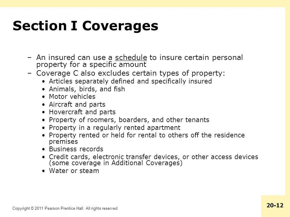 Section I Coverages An insured can use a schedule to insure certain personal property for a specific amount.