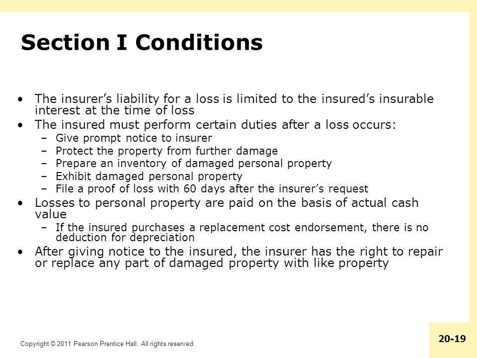Section I Conditions The insurer's liability for a loss is limited to the insured's insurable interest at the time of loss.