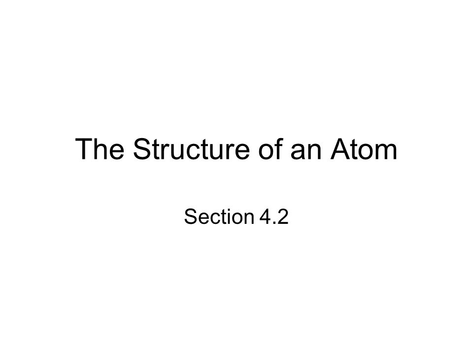 The Structure of an Atom