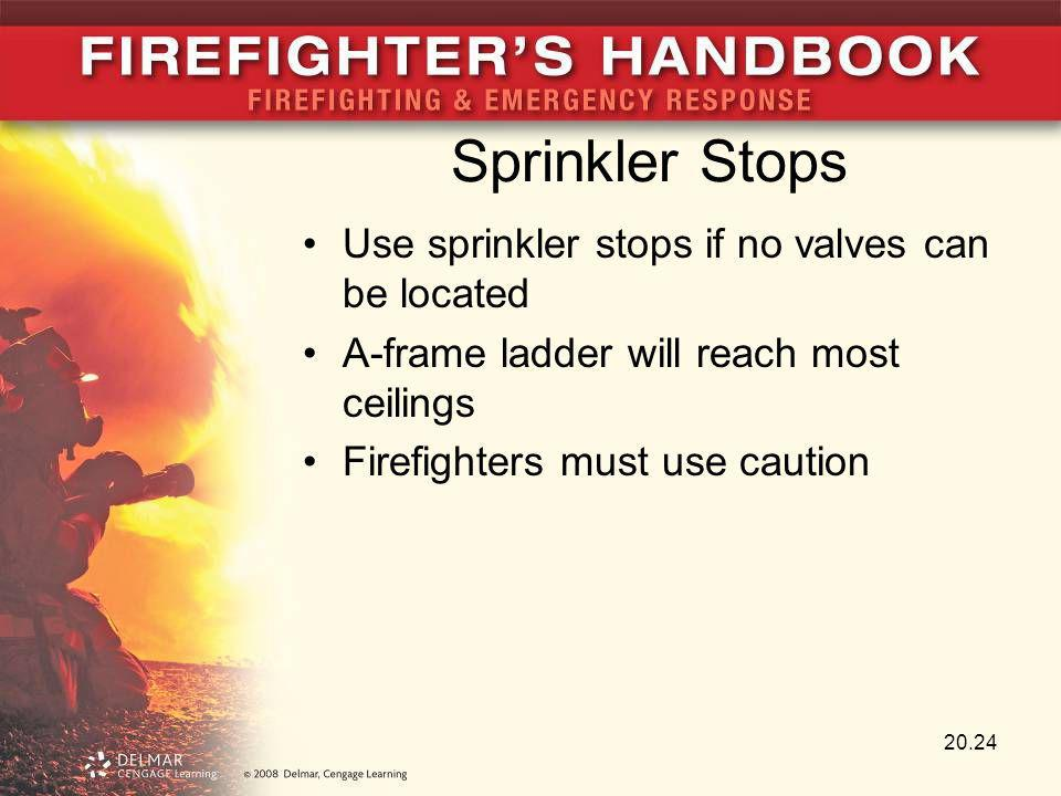 Sprinkler Stops Use sprinkler stops if no valves can be located