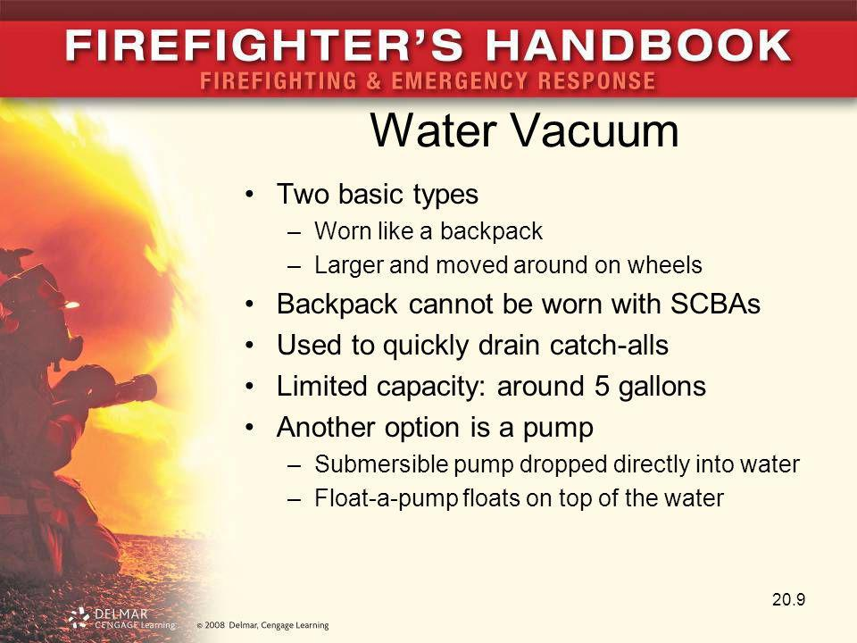 Water Vacuum Two basic types Backpack cannot be worn with SCBAs