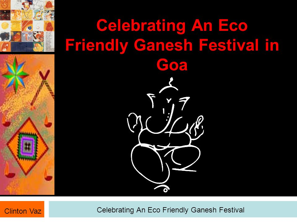 Celebrating An Eco Friendly Ganesh Festival in Goa