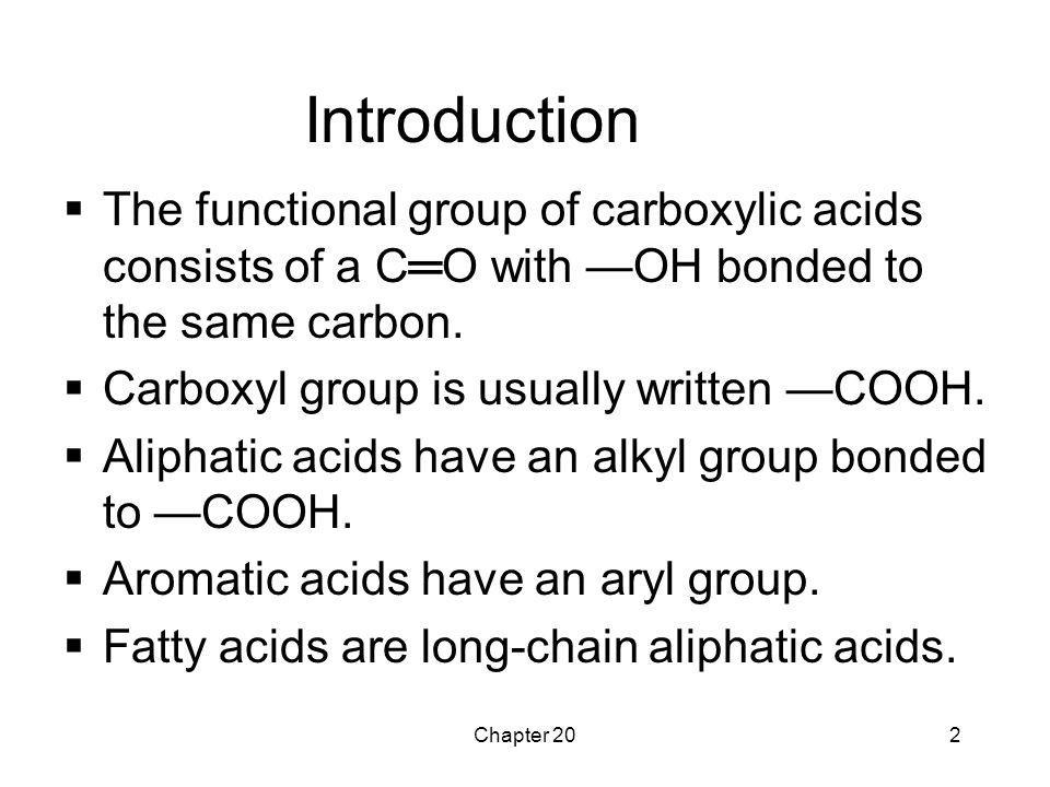 Introduction The functional group of carboxylic acids consists of a C═O with —OH bonded to the same carbon.
