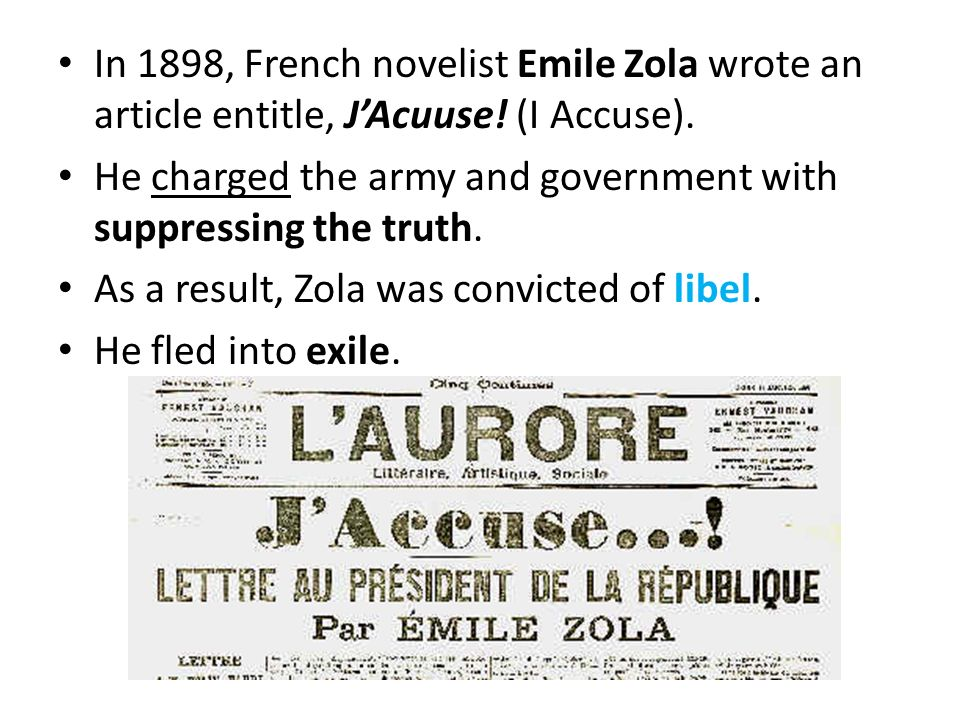 In 1898, French novelist Emile Zola wrote an article entitle, J'Acuuse
