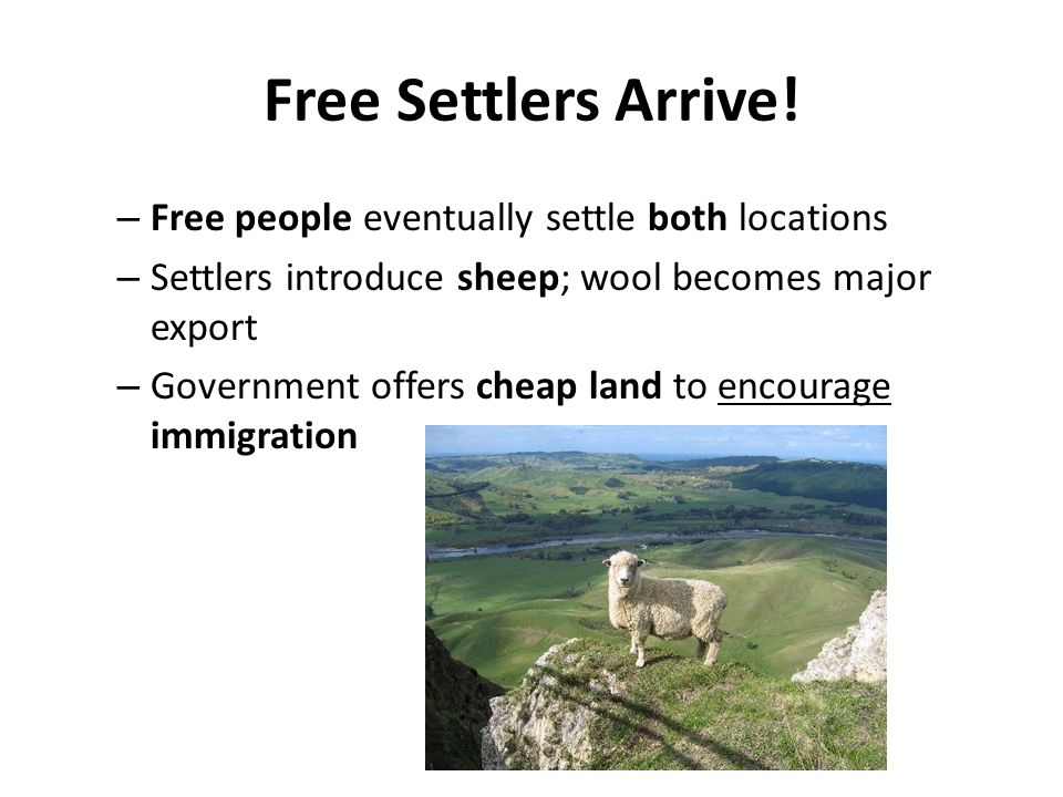 Free Settlers Arrive! Free people eventually settle both locations
