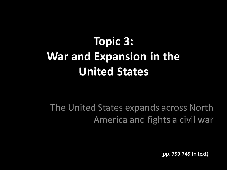 Topic 3: War and Expansion in the United States