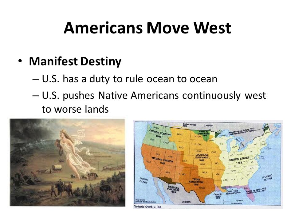 Americans Move West Manifest Destiny