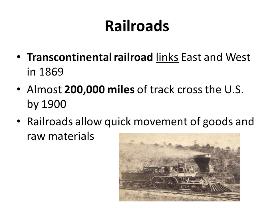 Railroads Transcontinental railroad links East and West in 1869