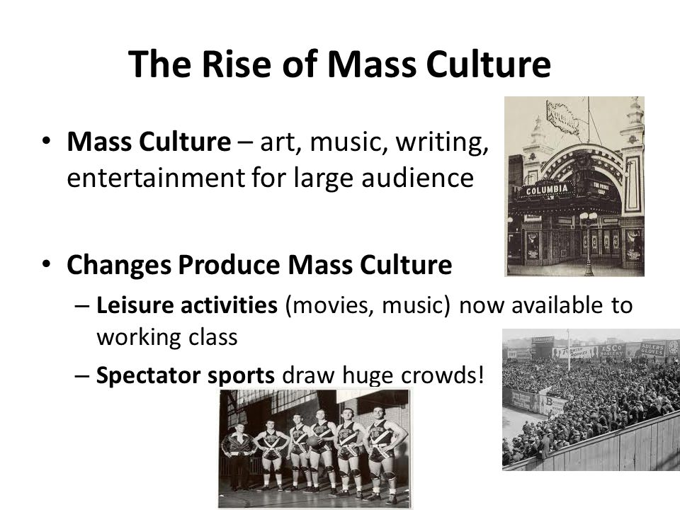 The Rise of Mass Culture