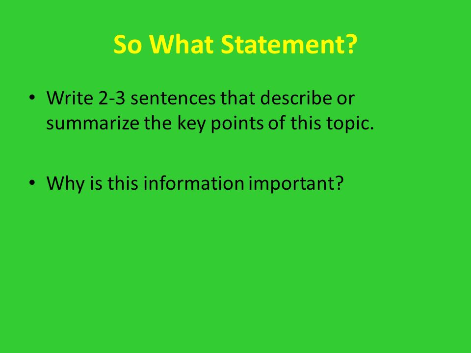 So What Statement. Write 2-3 sentences that describe or summarize the key points of this topic.