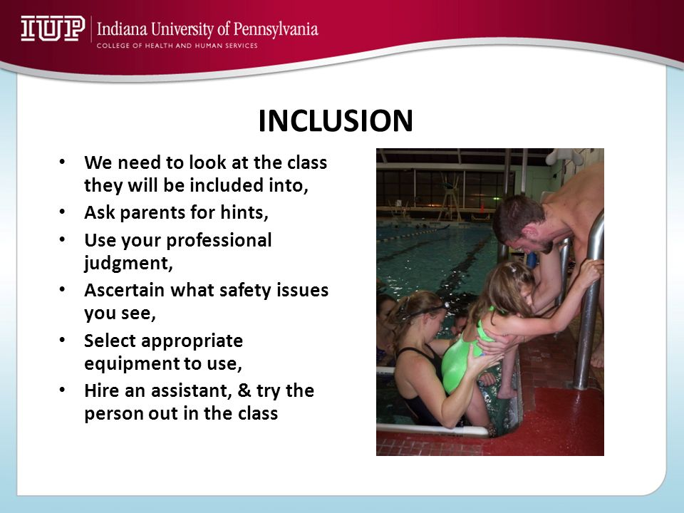 INCLUSION We need to look at the class they will be included into,