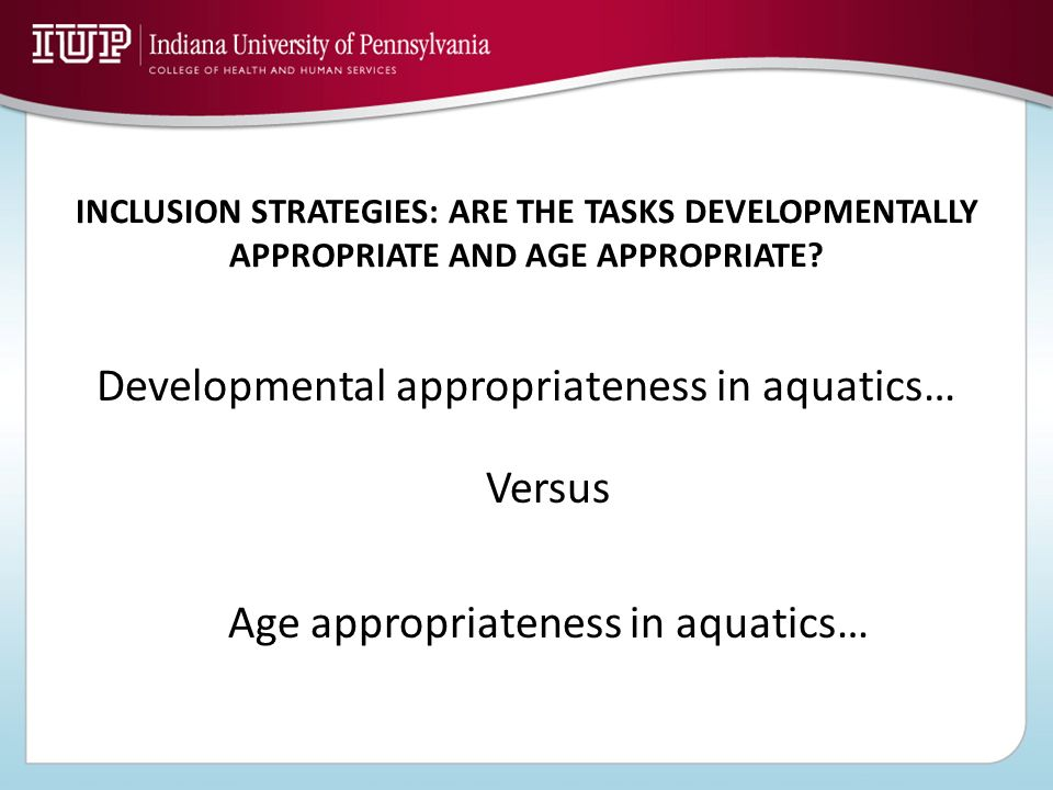 Developmental appropriateness in aquatics… Versus