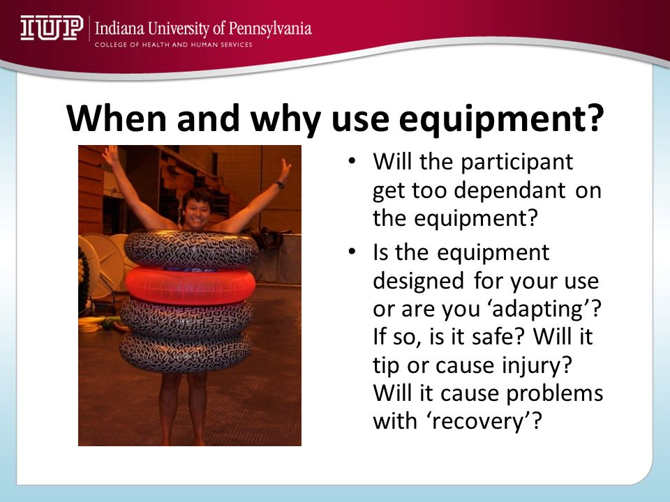 When and why use equipment