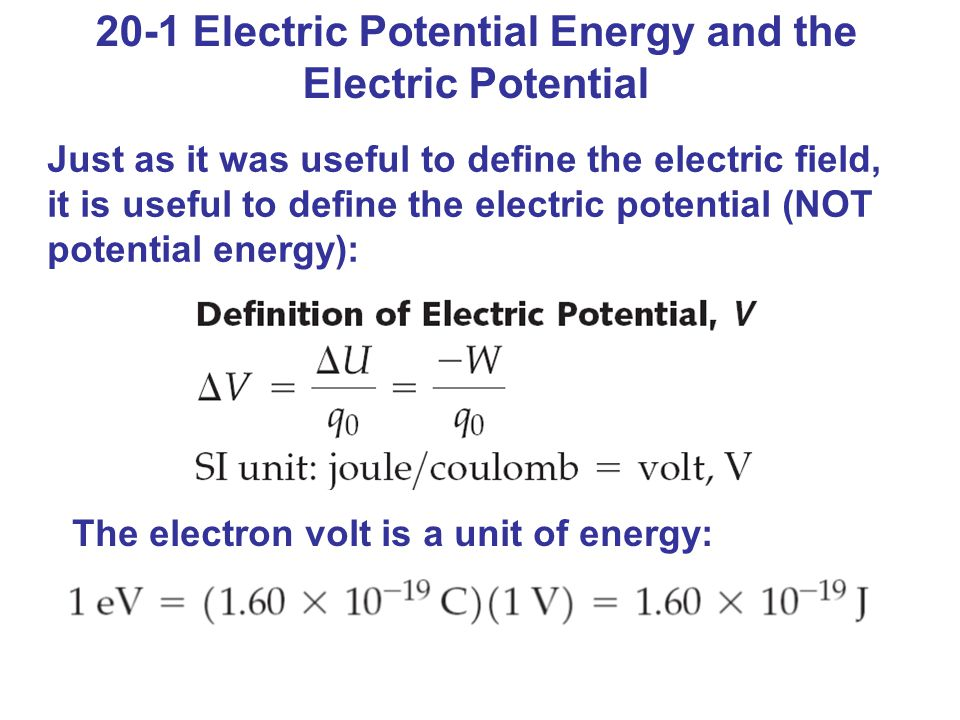 20-1 Electric Potential Energy and the Electric Potential