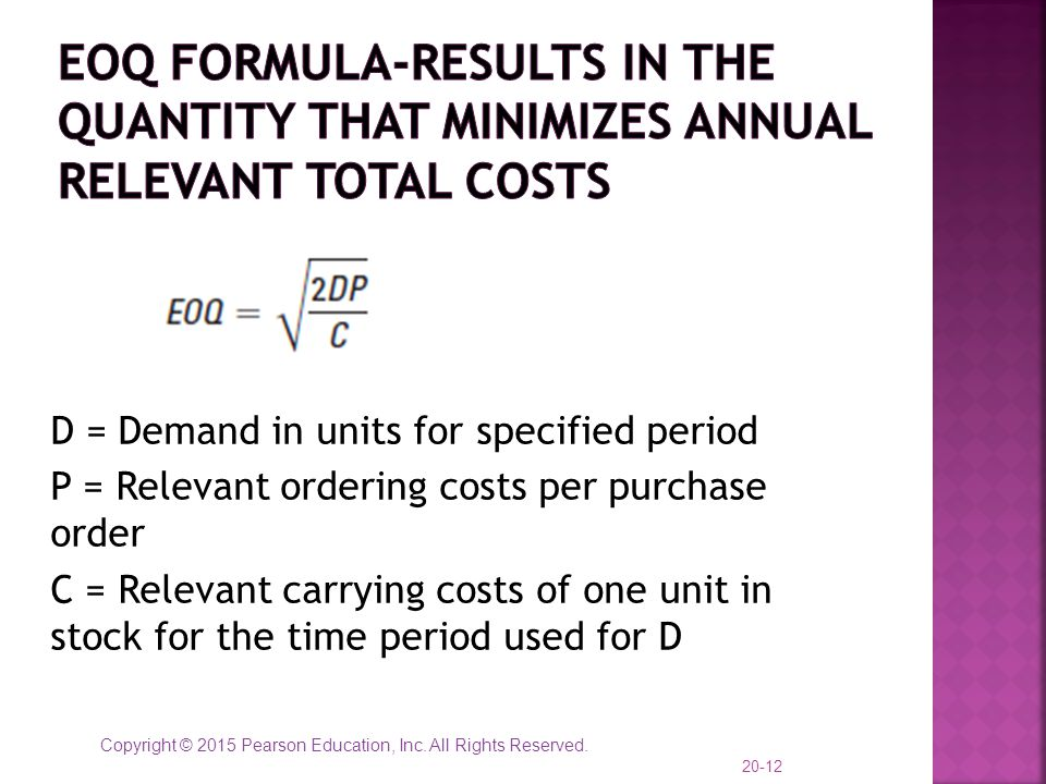 EOQ Formula-results in the quantity that minimizes annual relevant total costs