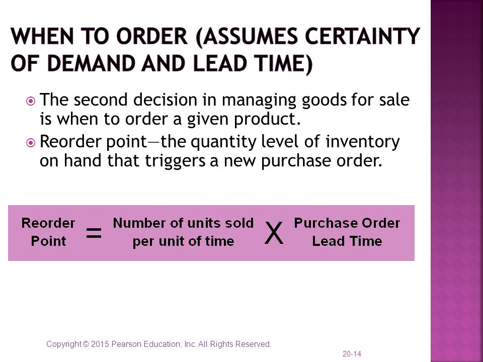 When to order (assumes certainty of demand and lead time)