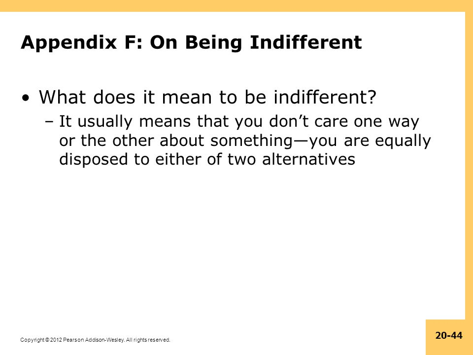 Appendix F: On Being Indifferent