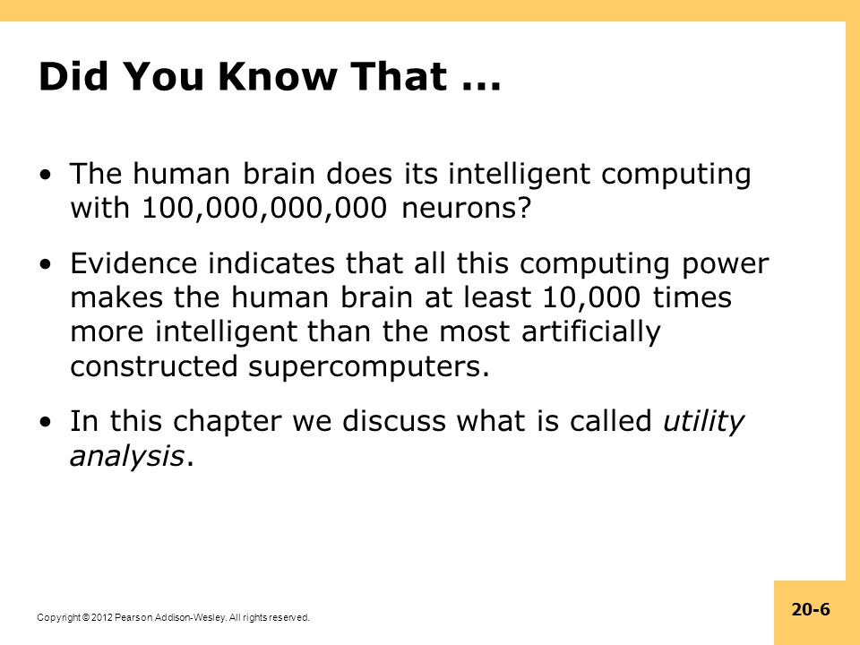 Did You Know That ... The human brain does its intelligent computing with 100,000,000,000 neurons