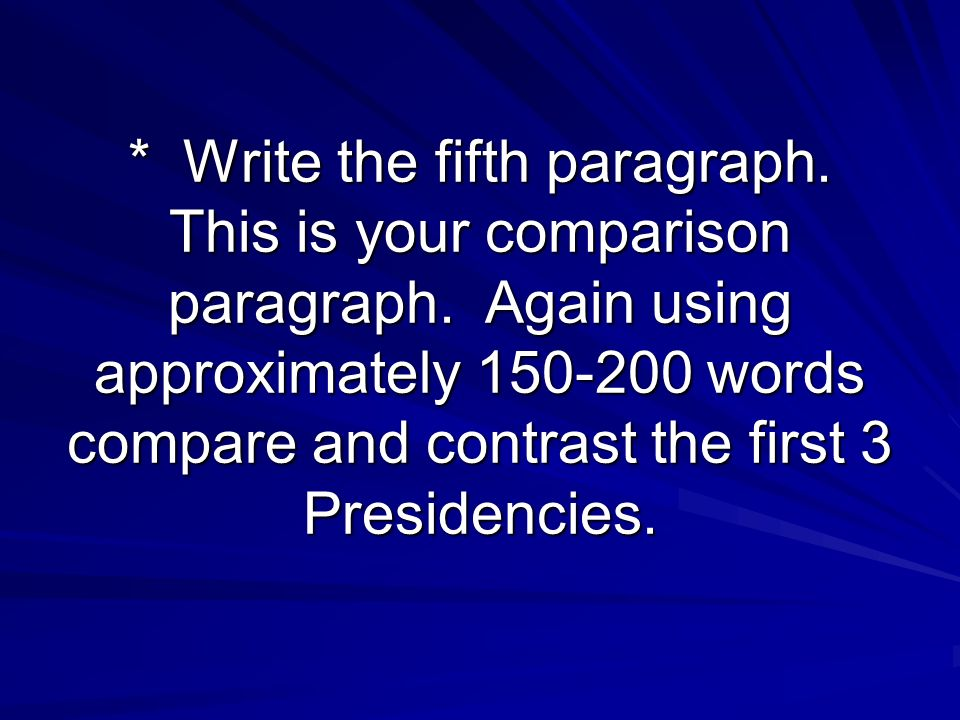 Write the fifth paragraph. This is your comparison paragraph