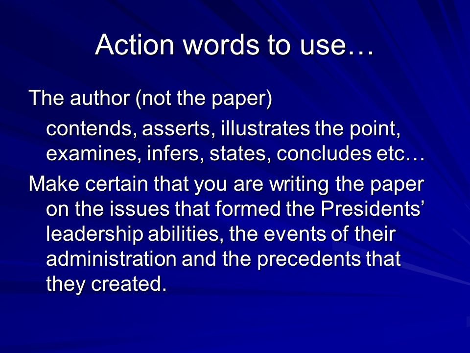 Action words to use… The author (not the paper)