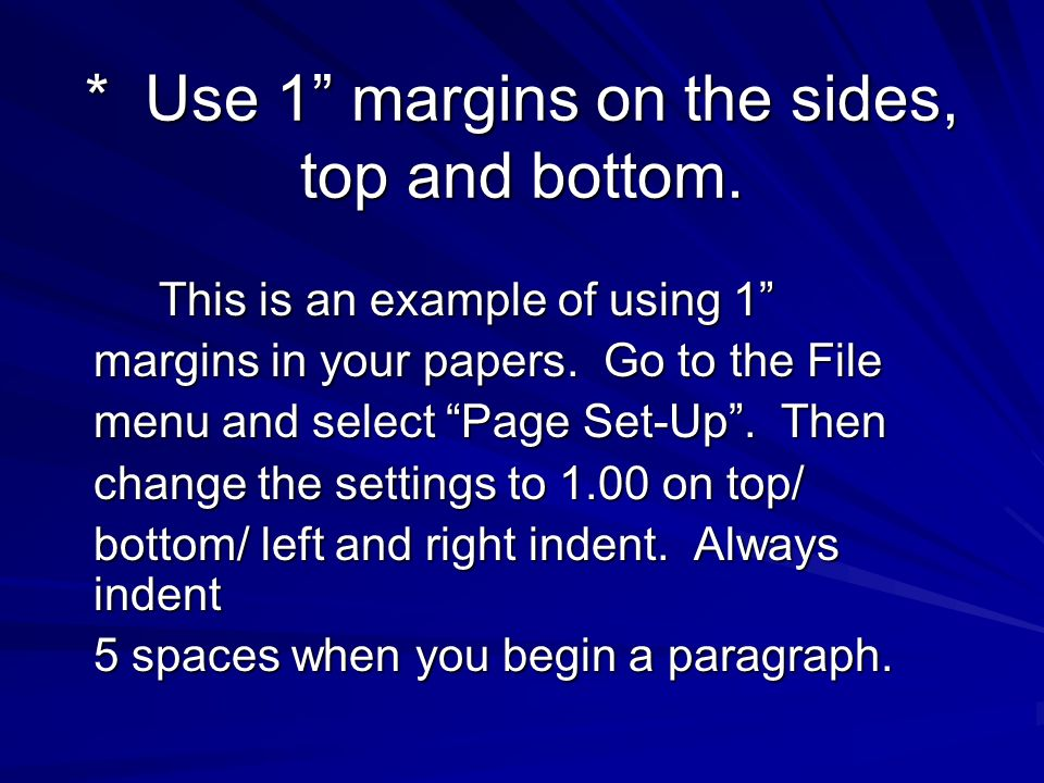 * Use 1 margins on the sides, top and bottom.