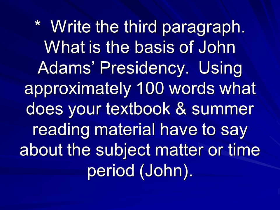 Write the third paragraph. What is the basis of John Adams' Presidency