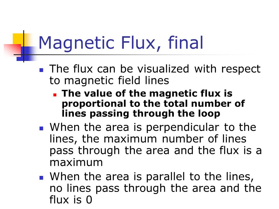 Magnetic Flux, final The flux can be visualized with respect to magnetic field lines.