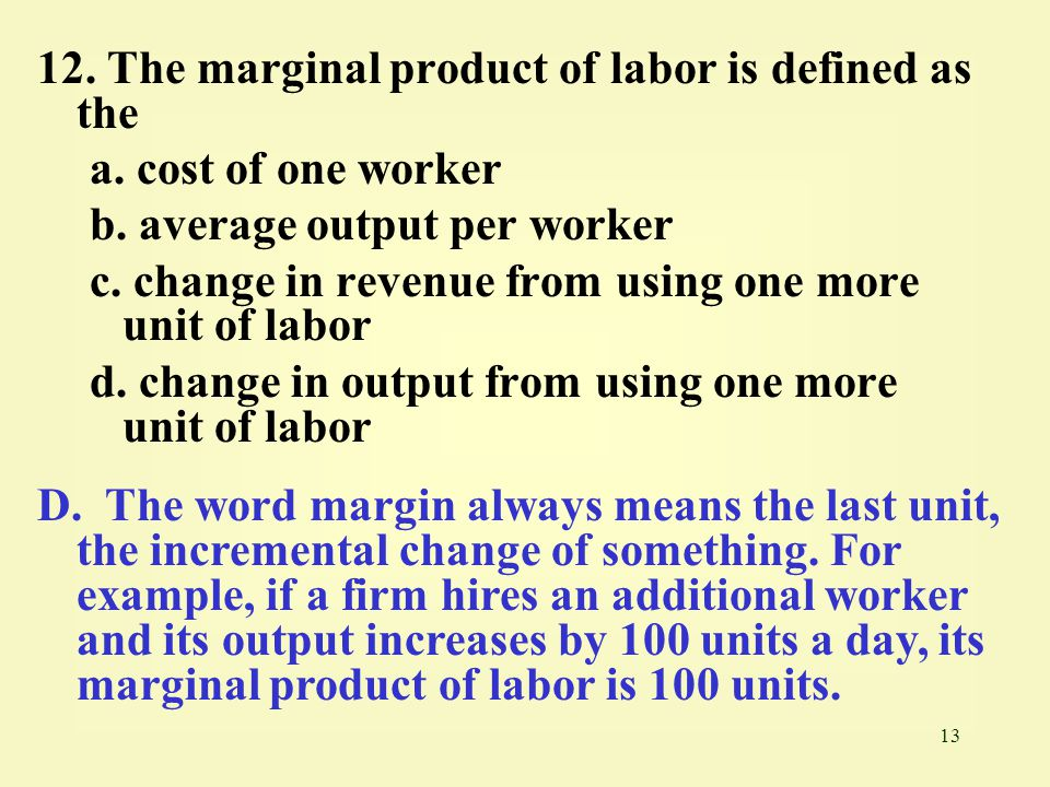 12. The marginal product of labor is defined as the