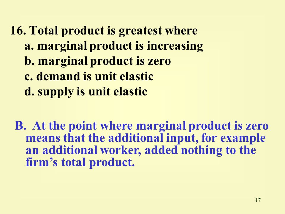 16. Total product is greatest where