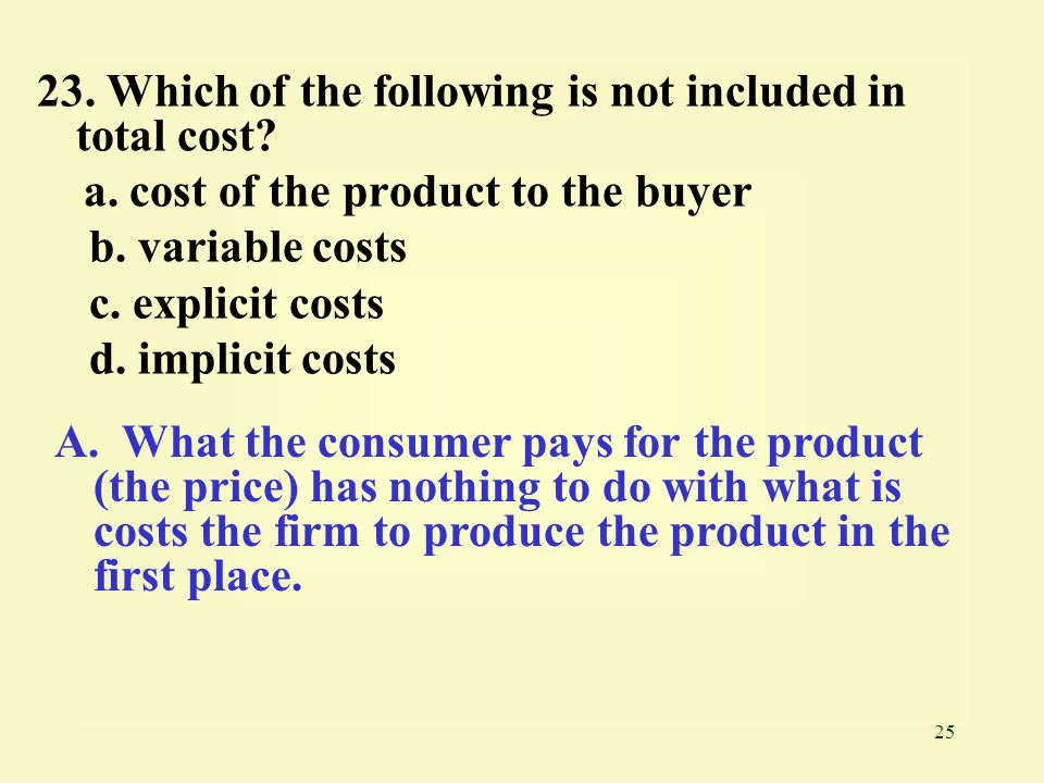 23. Which of the following is not included in total cost