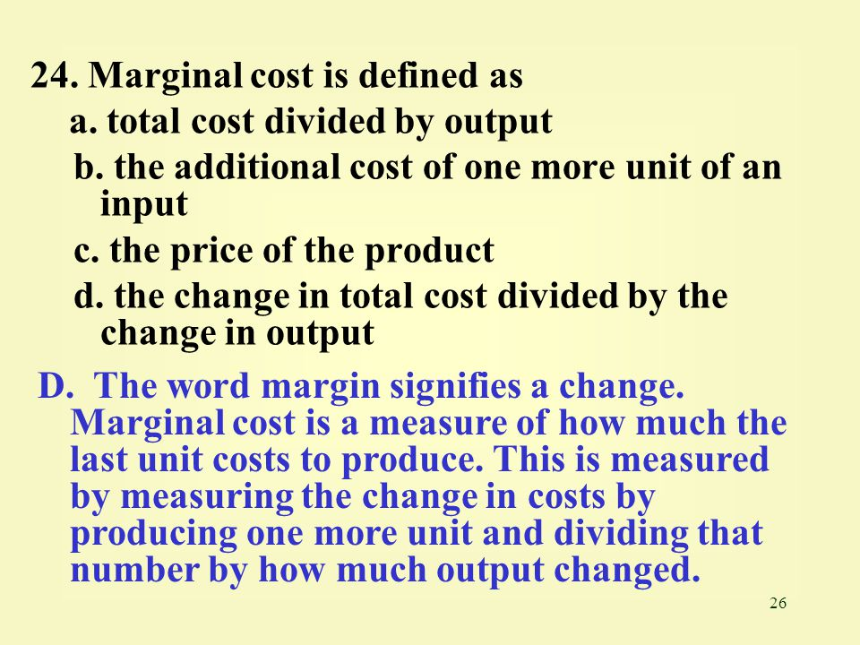 24. Marginal cost is defined as