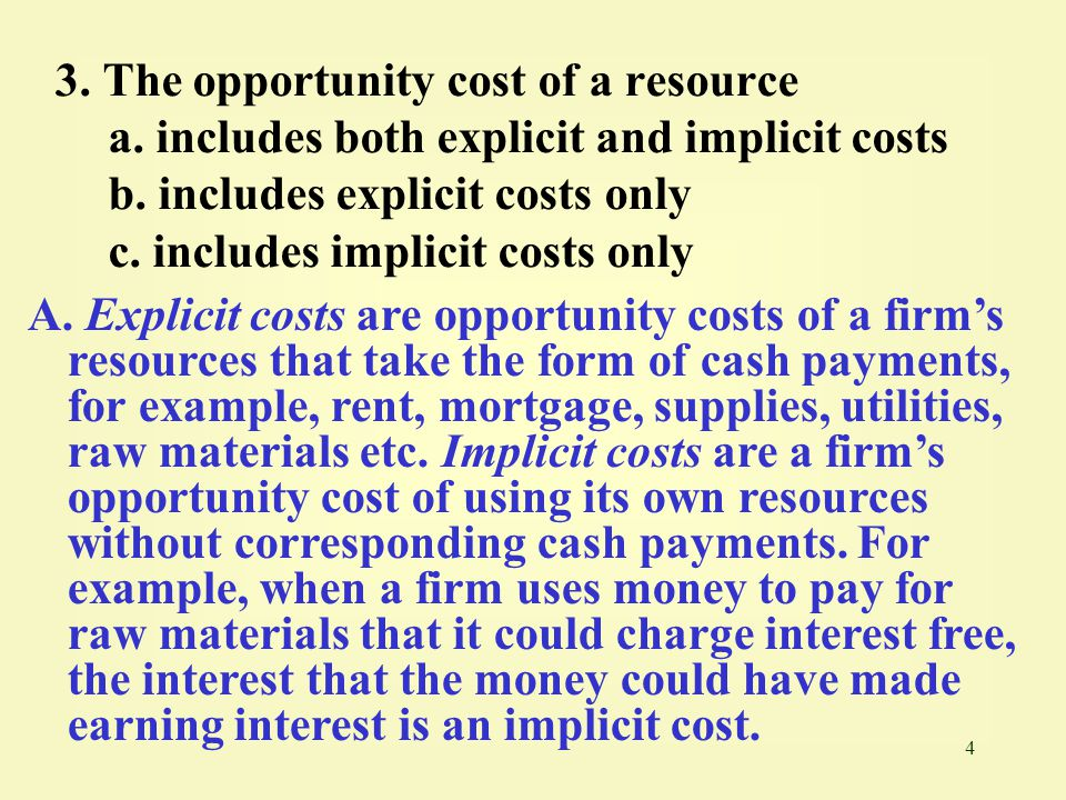 3. The opportunity cost of a resource