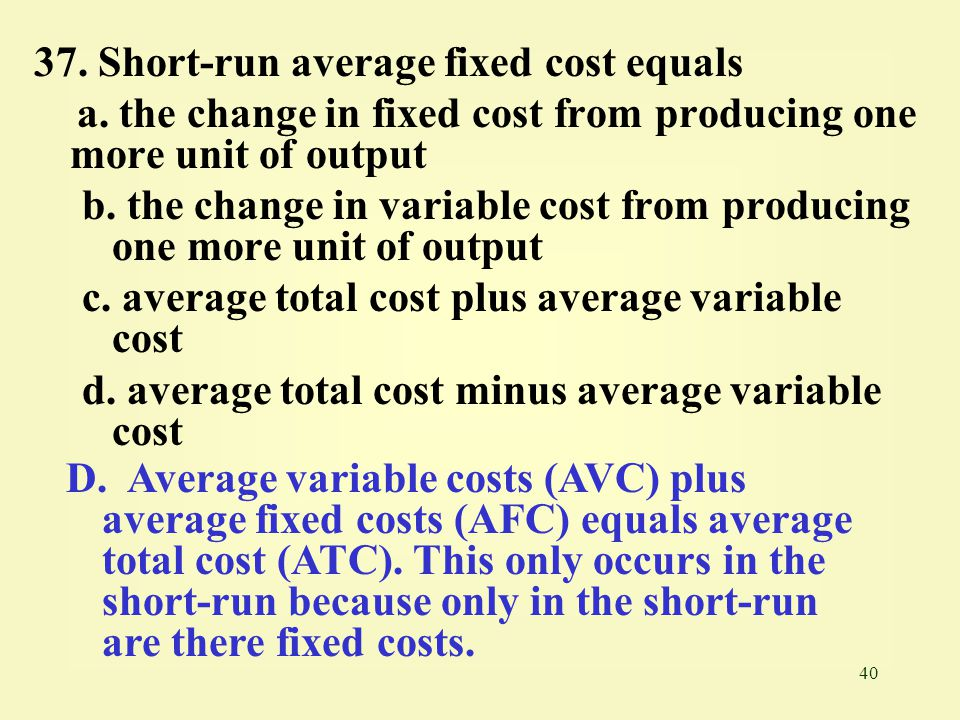 37. Short-run average fixed cost equals