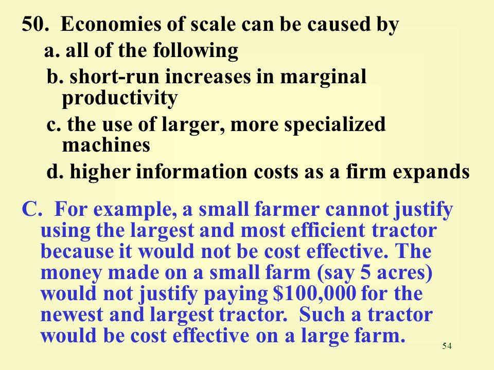 50. Economies of scale can be caused by