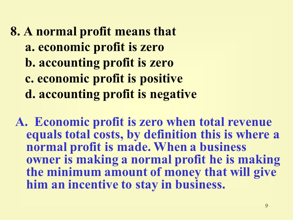 8. A normal profit means that