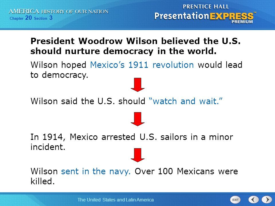 President Woodrow Wilson believed the U. S