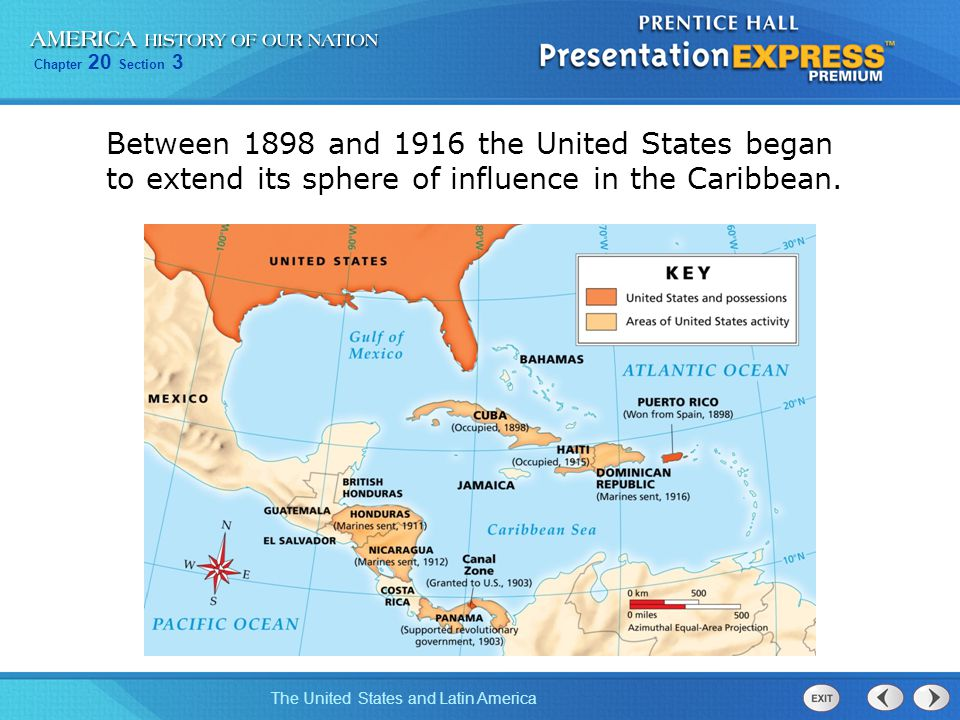 Between 1898 and 1916 the United States began to extend its sphere of influence in the Caribbean.