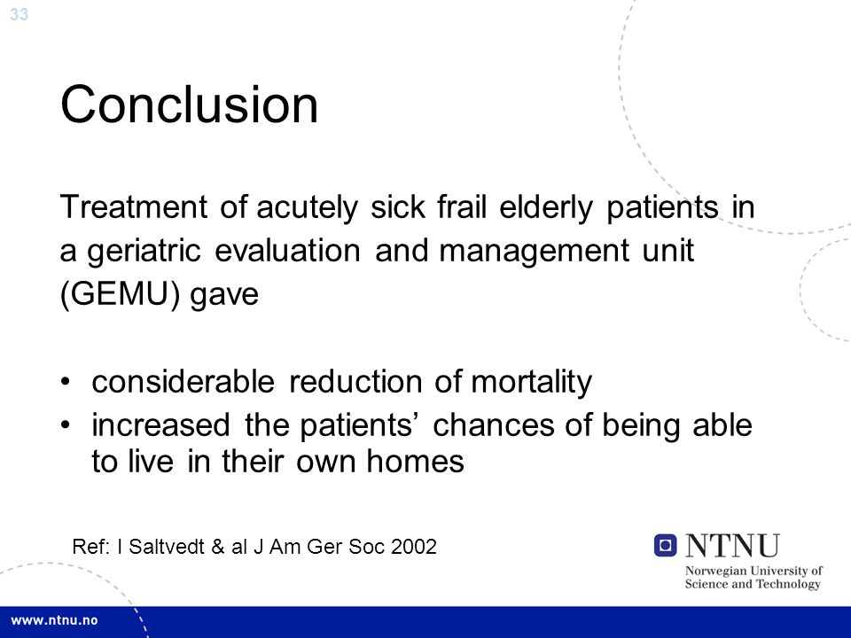 Conclusion Treatment of acutely sick frail elderly patients in