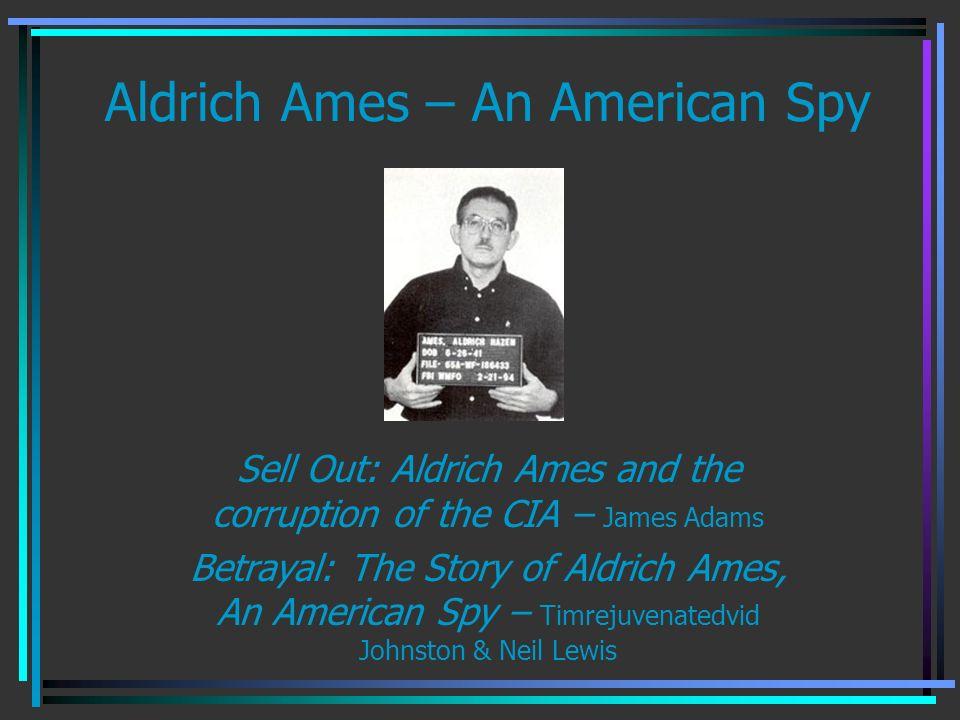 Aldrich Ames – An American Spy