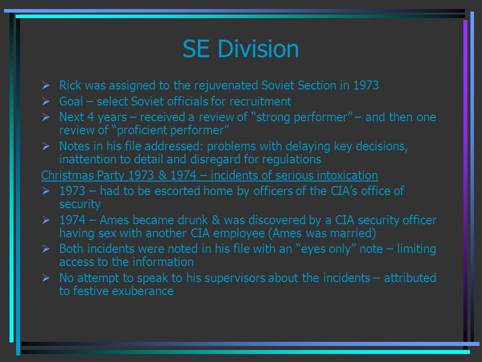 SE Division Rick was assigned to the rejuvenated Soviet Section in 1973. Goal – select Soviet officials for recruitment.