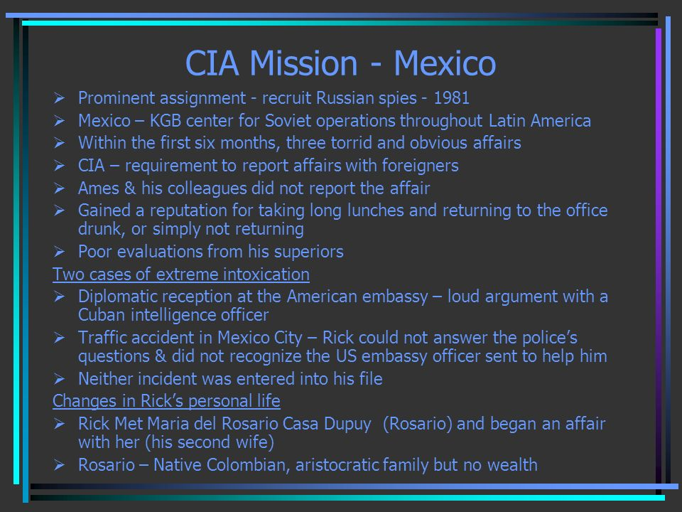 CIA Mission - Mexico Prominent assignment - recruit Russian spies Mexico – KGB center for Soviet operations throughout Latin America.