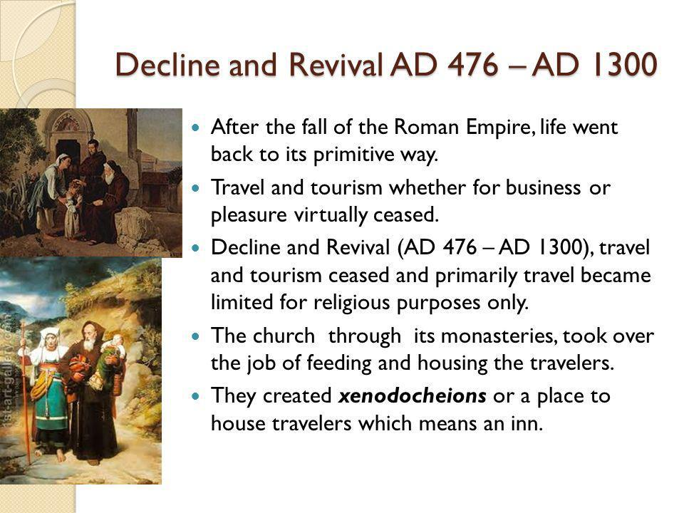 Decline and Revival AD 476 – AD 1300